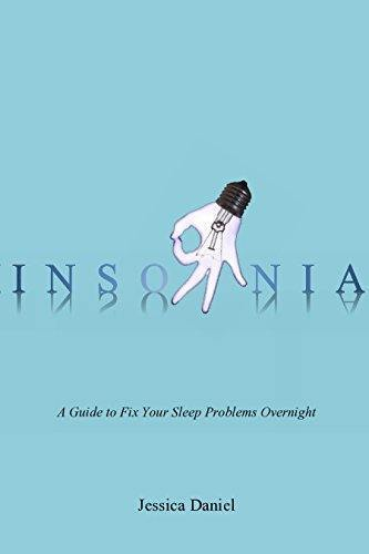 Insomnia: Why You Can't Sleep: A Quick and Easy Guide to Fix Your Sleep Problems Overnight (insomnia treatment, sleep insomnia, sleep problems, sleep apnea, … cure, sleeping better) (Self Help Book 6)