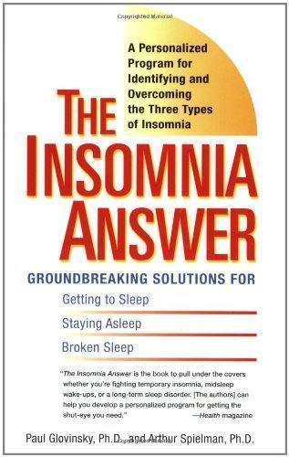 The Insomnia Answer: A Personalized Program for Identifying and Overcoming the Three Types ofInsomnia