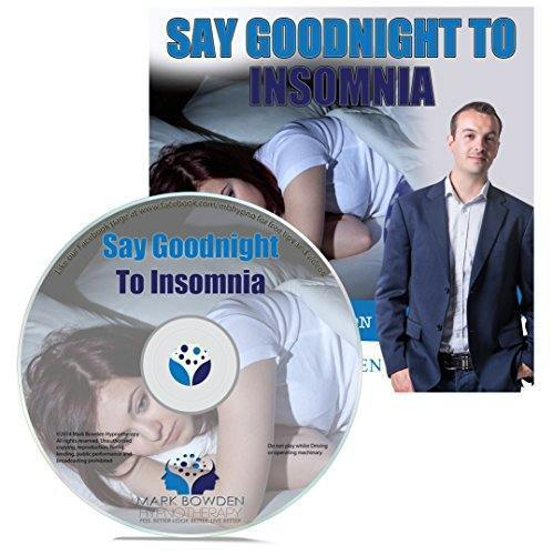Say Goodnight To Insomnia Hypnosis CD – Fall Asleep More Easily and Sleep More Soundly Throughout the Night – Wake Up Feeling Refreshed & Energetic and Better with this wonderful therapy / remedy for sleeplessness